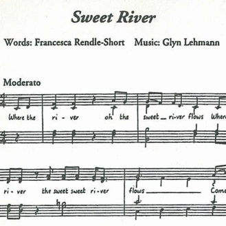 Sweet River, words by Francesca Rendle-Short, music by Glyn Lehmann, reprinted with permission